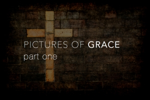 Blog - Pictures of Grace Pt. 1