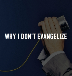 Why I Don't Evangelize FINAL